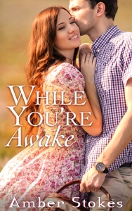 While You're Awake by Amber Stokes - Cover Reveal