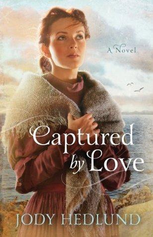 Captured by Love by Jody Hedlund