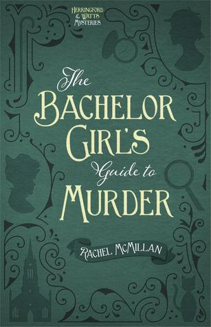 "Review & Interview with the Author: ""The Bachelor Girl's Guide to Murder"" by Rachel McMillan"