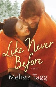 Like Never Before by Melissa Tagg