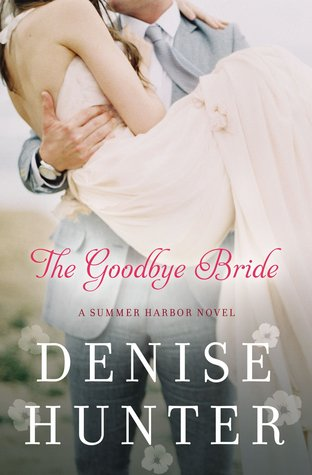 """Review: """"The Goodbye Bride"""" by DeniseHunter"""