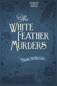The White Feather Murders by Rachel McMillan