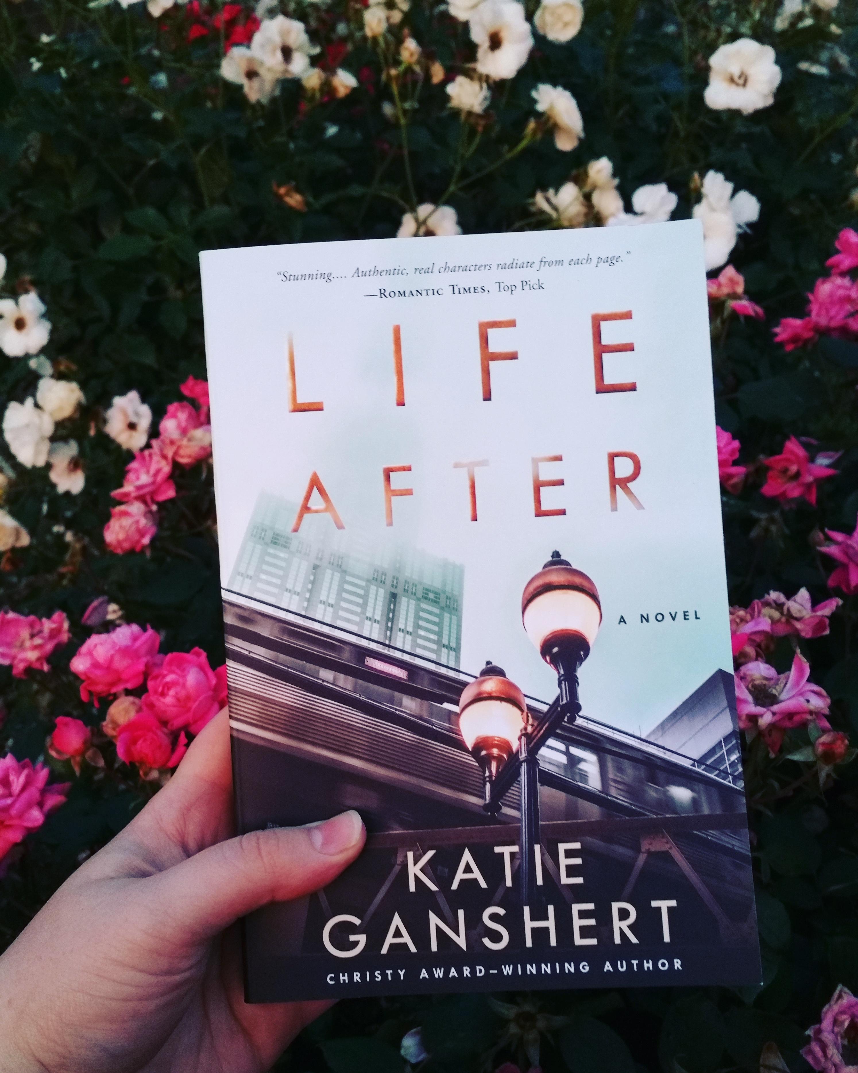 Life After by Katie Ganshert in roses.jpg