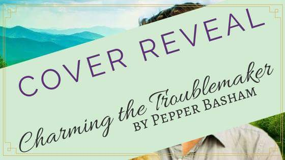 "Cover Reveal: ""Charming the Troublemaker"" by Pepper Basham"