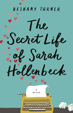 "Review: ""The Secret Life of Sarah Hollenbeck"" by Bethany Turner"