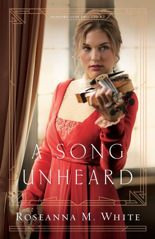A Song Unheard by Roseanna M. White