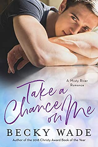 Take a Chance on Me by Becky Wade - cover
